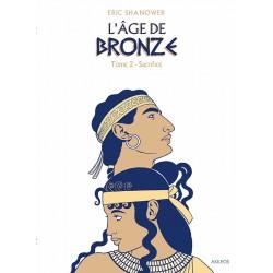 L'Age de Bronze, T.2 –...