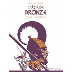 L'Age de Bronze – T.3,...