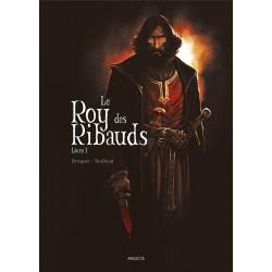 Le Roy des Ribauds – Livre I